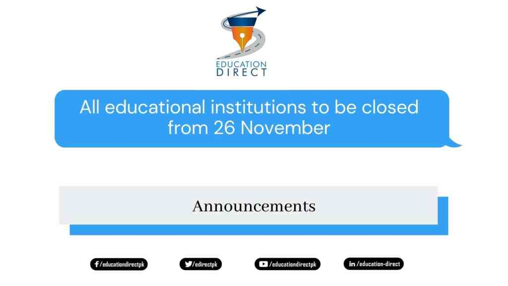 All educational institutions to be closed from 26 November