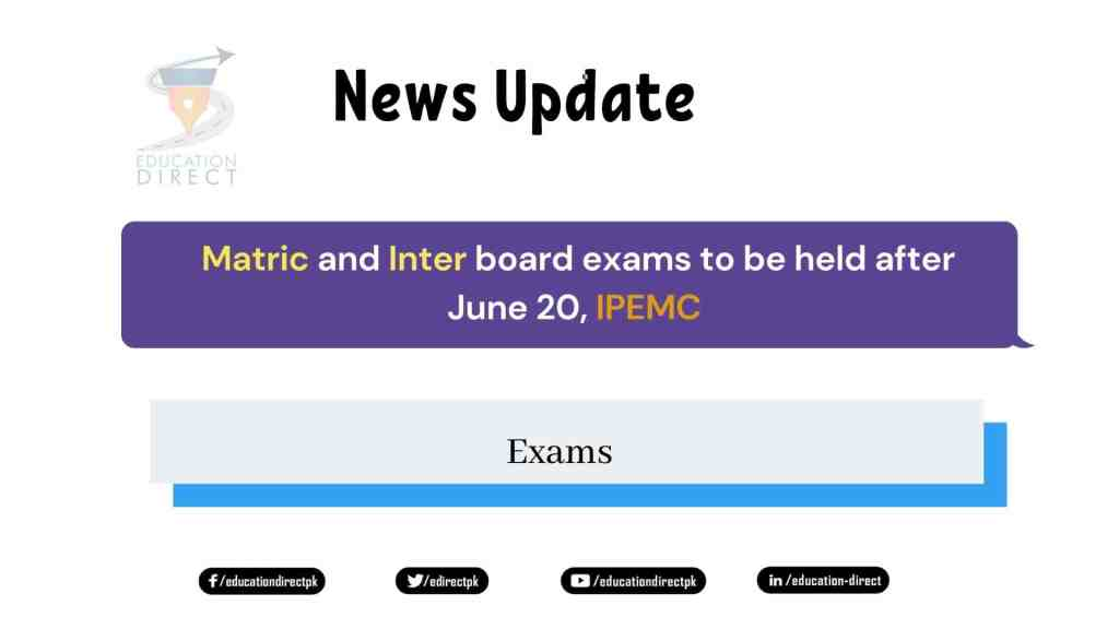 Matric and Inter board exams to be held after June 20, IPEMC