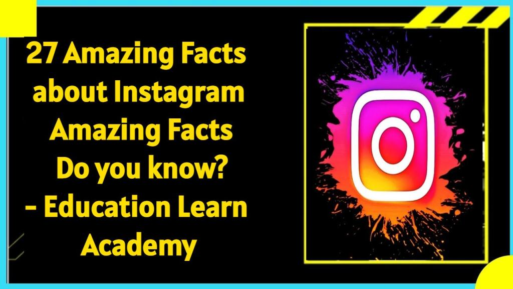 Amazing Facts about Instagram – Amazing Facts Do you know?