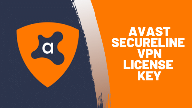 Avast Secureline VPN License Key and Activation Code in 2021