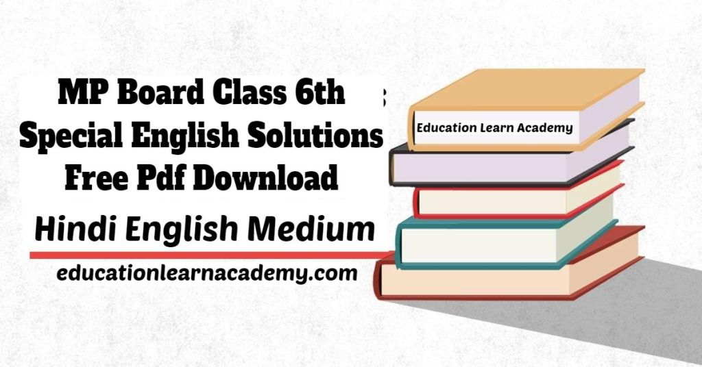 MP Board Class 6th Special English Solutions Free Pdf Download