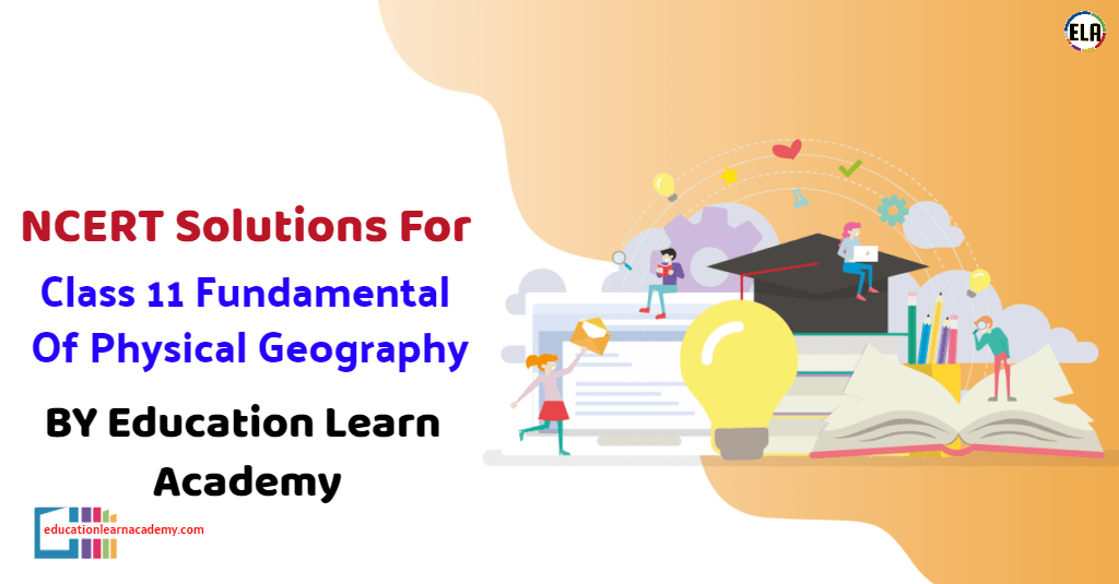 NCERT Solutions For Class 11 Fundamental Of Physical Geography Free Pdf Downlaod