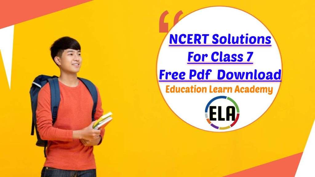 NCERT Solutions For Class 7 Free Pdf Download
