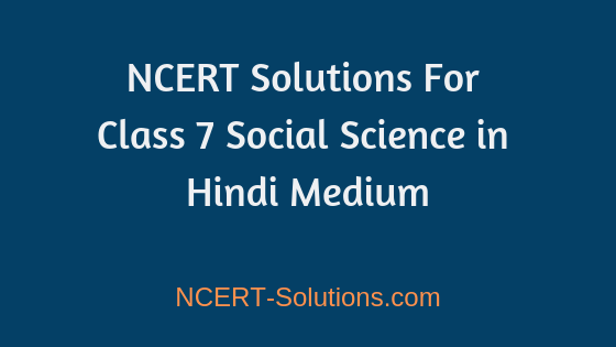 NCERT Solutions for Class 7 Social Science – PDF Download