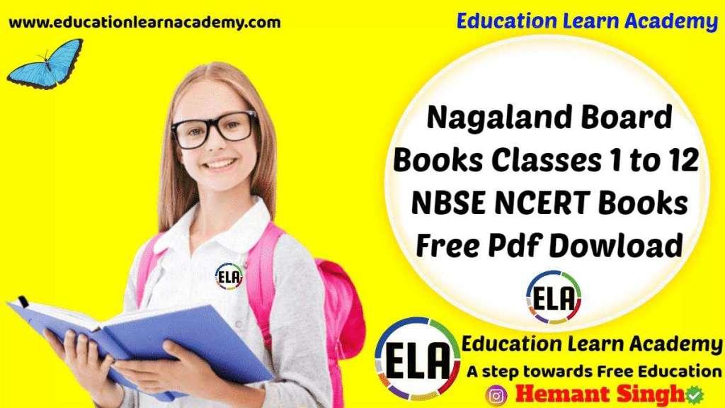 Nagaland Board Books Classes 1 to 12 NBSE NCERT Books Free Pdf Dowload