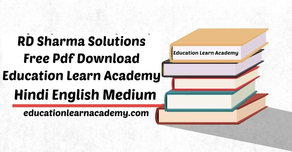 RD Sharma Solutions Free Pdf Download