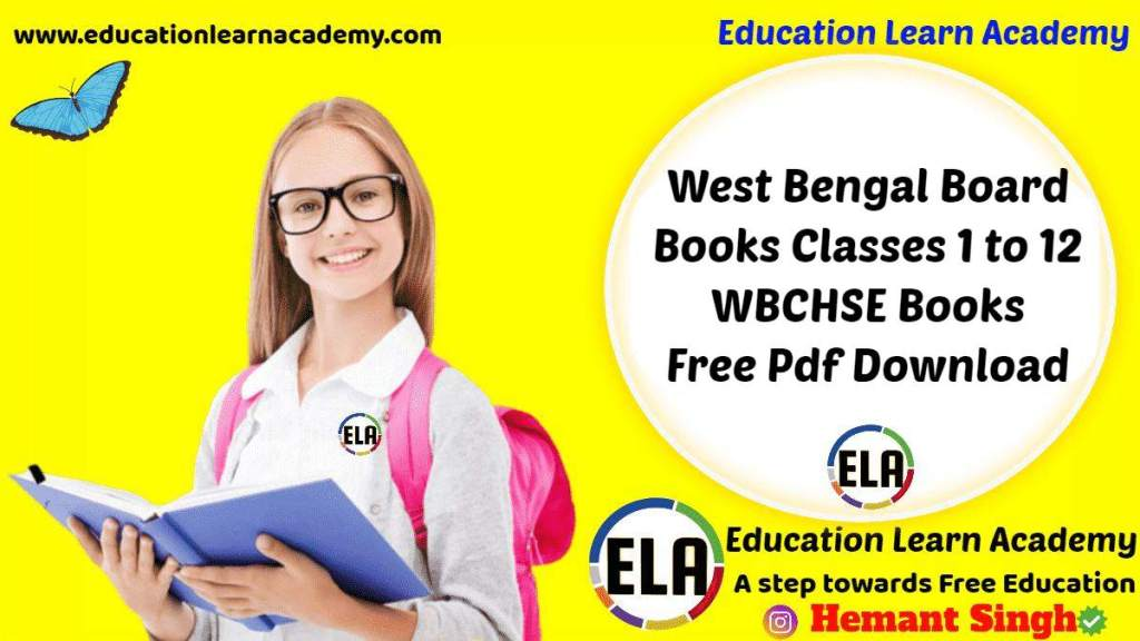 West Bengal Board Books Classes 1, 2, 3, 4, 5, 6, 7, 8, 9, 10, 11, 12 – WBCHSE Books