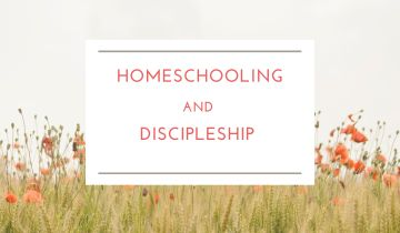 Homeschooling and discipleship