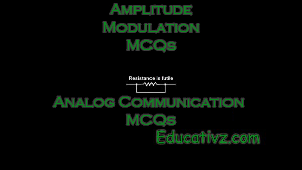 Latest Amplitude Modulation ( Analog Communications ) MCQs - Analog Communications MCQs