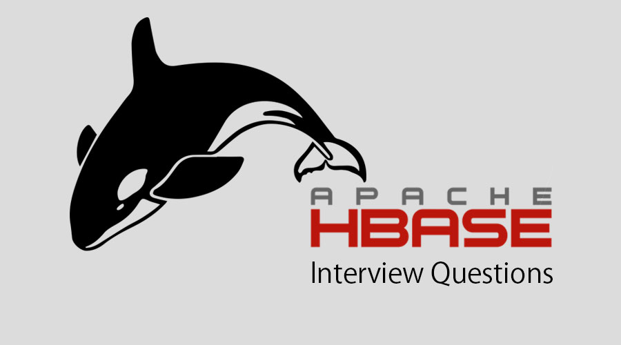 Top 10 HBase Interview Questions And Answers {Updated For