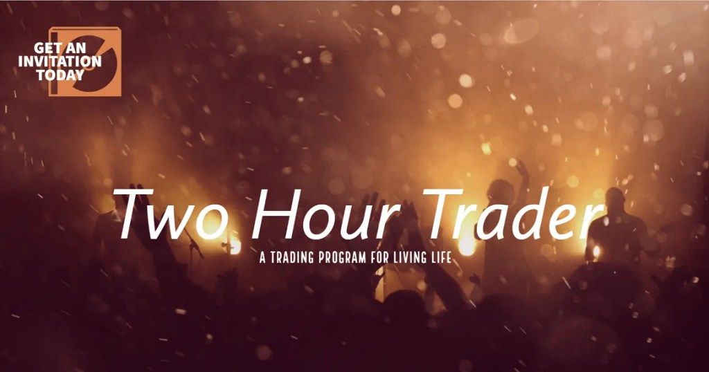 Two Hour Trader - A Program for Living Life
