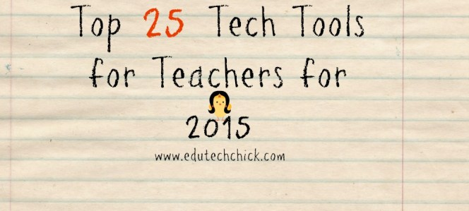 Top 25 Tech Tools for Teachers