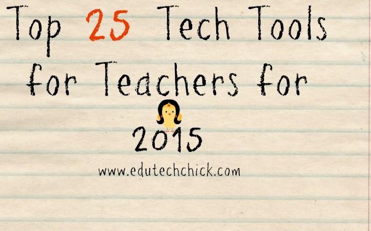 Top 25 Tech Tools for Teachers