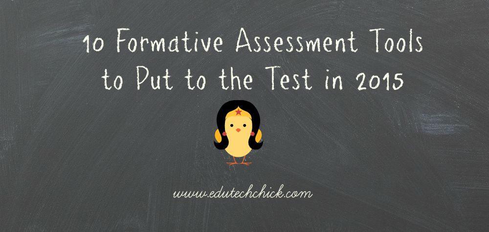 10 Formative Assessments Tech Tools to Put to the Test in 2015