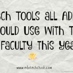 5 Tech Tools all Admin Should Use with Their Faculty this Year