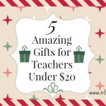 5 Amazing Gifts for Teachers Under $20