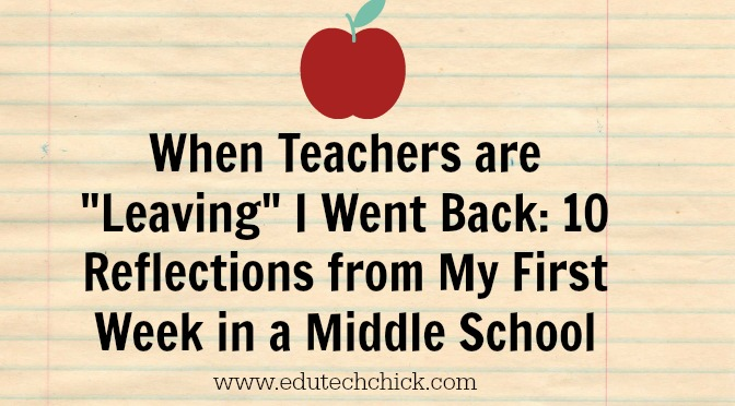 """When Teachers are """"Leaving"""" I Went Back: 10 Reflections from"""