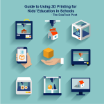 guide to 3D printing for kids