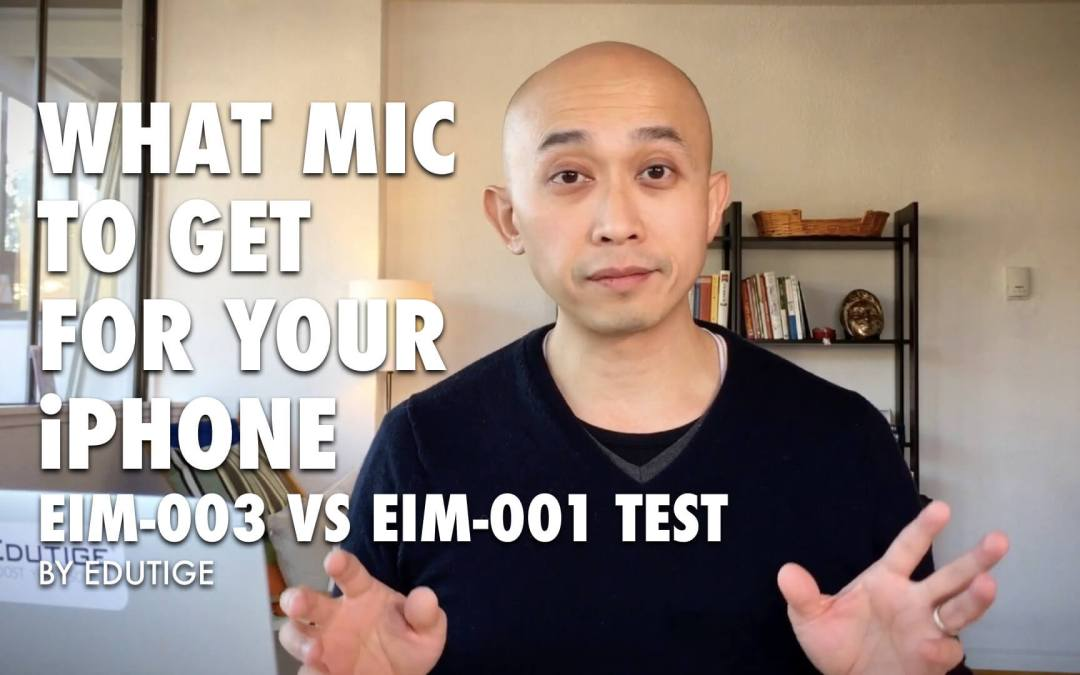 What microphone to get for your iPhone – Edutige EIM-001 vs EIM-003