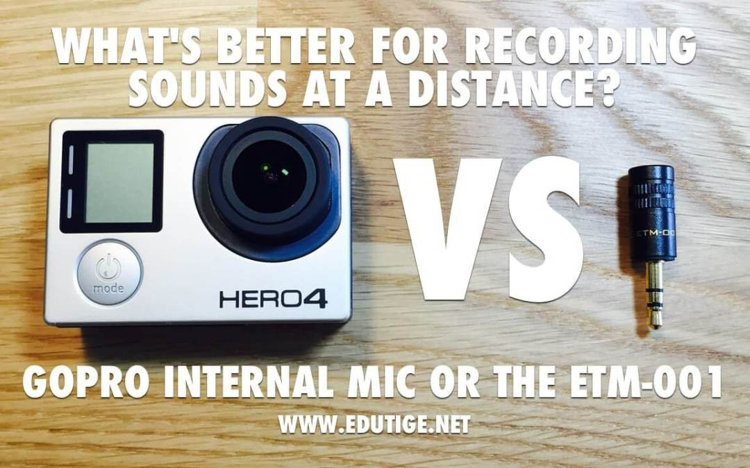 GoPro Internal Mic vs Edutige External Mic to Record Sounds at a Distance Test [VIDEO]