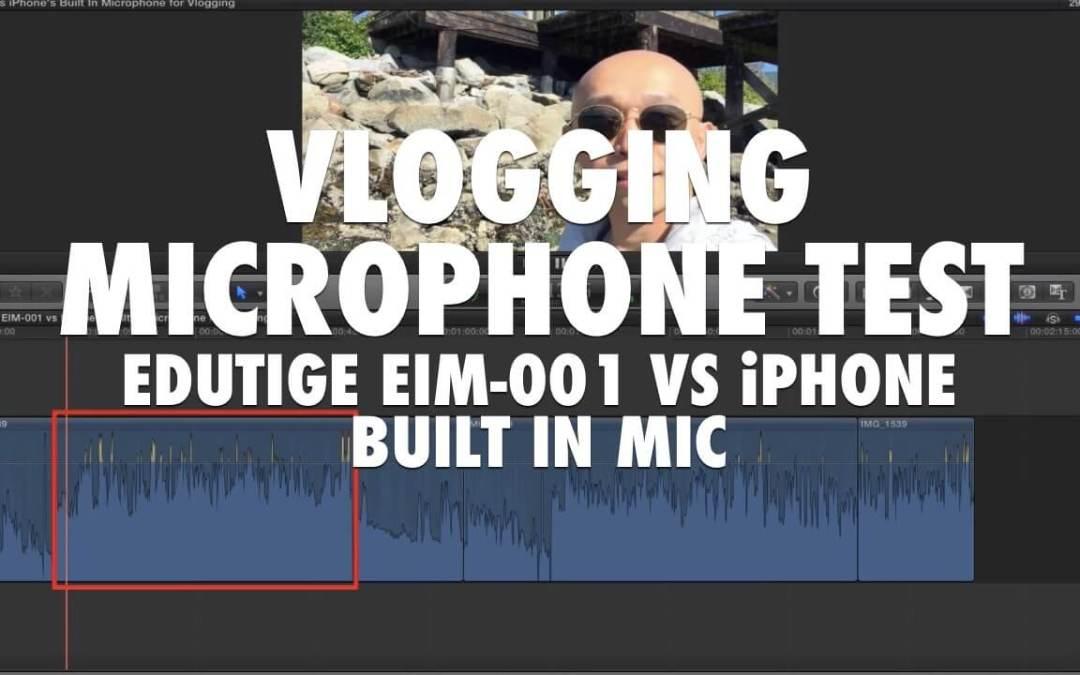 Vlogging Microphone Test – Edutige EIM-001 vs iPhone Built In Mic [VIDEO]