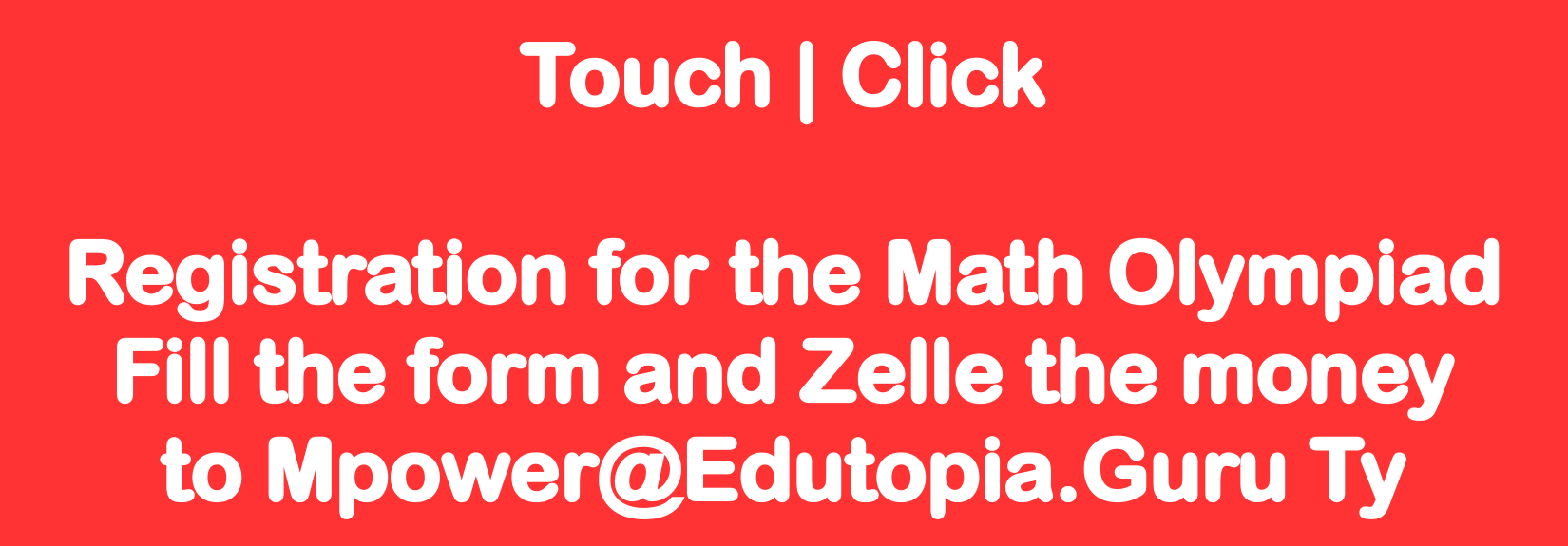 Registration Form for Math Olympiad _ Fill and Zelle to Mpower@Edutopia.Guru