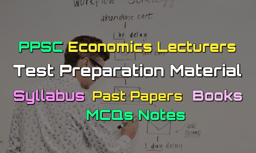 PPSC Economics Lecturers Past Papers - Books - MCQs Notes fi