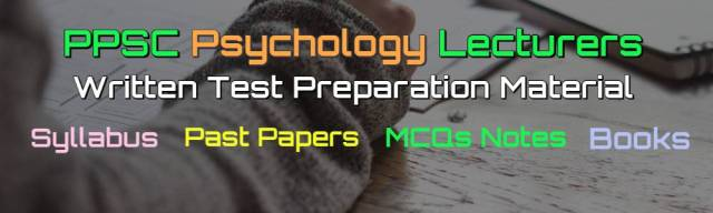 PPSC Psychology Lecturers Past Papers - Books - MCQs Notes