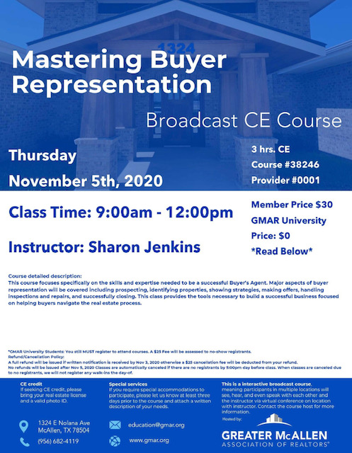 November 5th Mastering Buyer Representation 9:00am - 12:00pm CE hours: 3 Price $30 | GMAR University: $0 Instructor: Sharon Jenkins