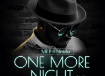 "#NewMusic: Mr P ft Niniola- ""One More Night"""