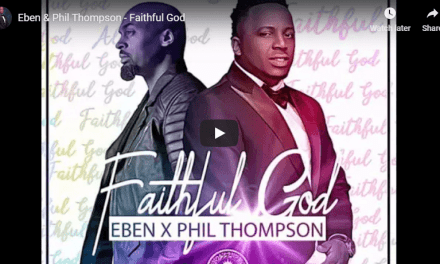 "#SundayPlaylist: Worship with Eben & Phil Thompson ""Faithful God"""