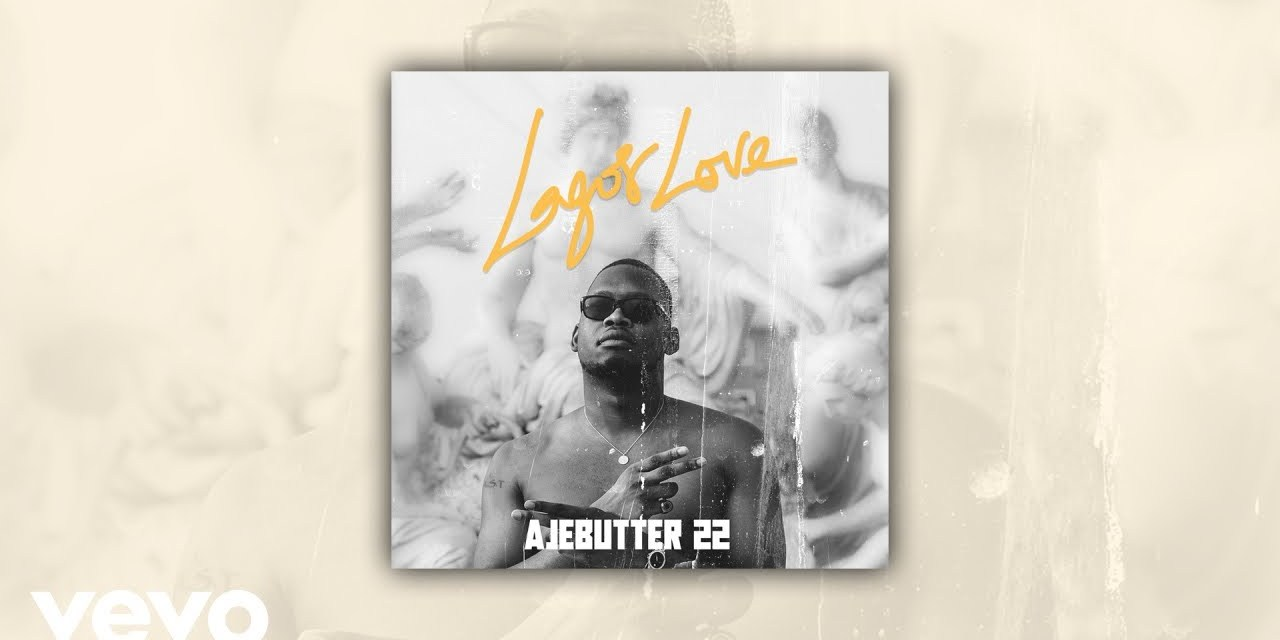 Ajebutter22 Drops Visuals To 'Lagos Love'