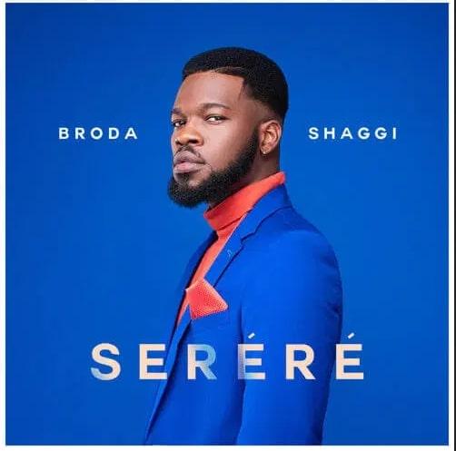 "New Music from Broda Shaggi ""Serere"""