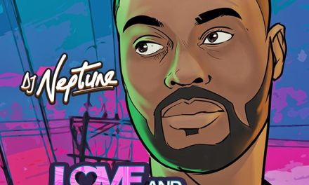 "#NewMusic: DJ Neptune Drops EP – ""Love and Greatness'"