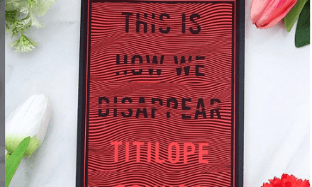 """Titilope Sonuga's New Book """"This Is How We Disappear"""" is A Must-Read!"""