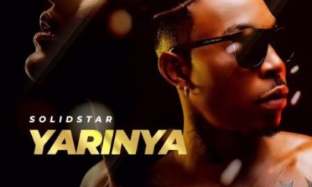 "Watch #NewVideo: ""Yarinya"" – Solidstar"