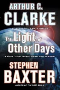 Arthur C. Clarke & Stephen Baxter – The light of other days