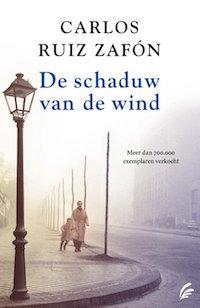 Carlos Ruiz Zafon – De schaduw van de wind (Kerkhof der vergeten boeken 1)