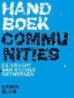 Handboek Communities - De kracht van sociale netwerken (Erwin Blom)