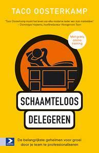 Schaamteloos delegeren - Taco Oosterkamp