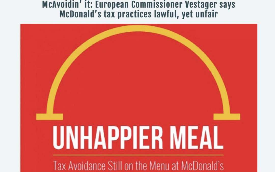 McAvoidin'it: European Commissioner Vestager says McDonald's tax practices lawful, yet unfair