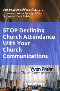 Stop Declining Church Attendance with Your Church Communications by Yvon Prehn
