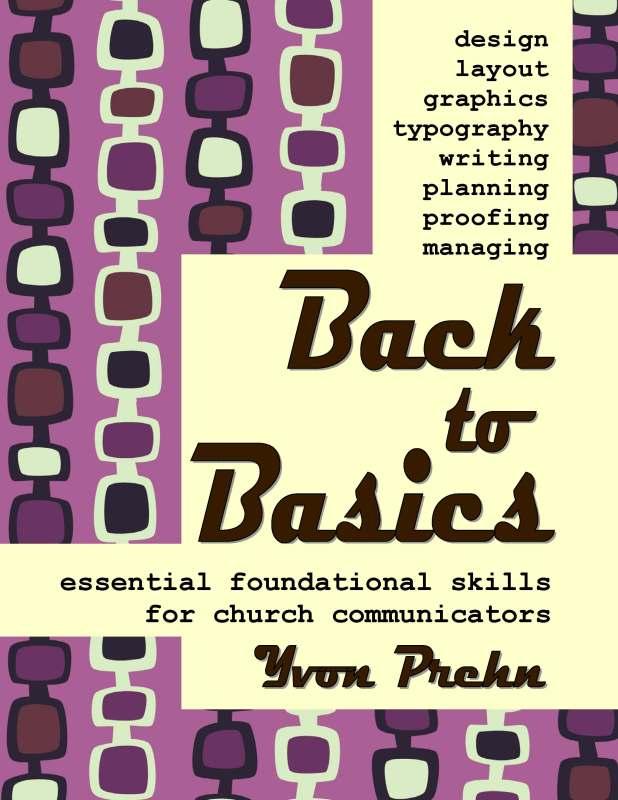 Back to Basics, writing and design skills for church communicators