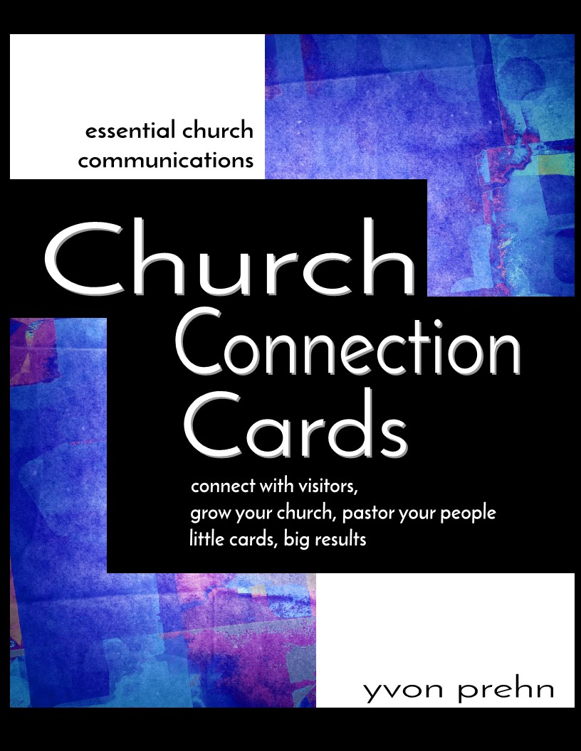 Connection Cards, connect with visitors, grow your church, pastor your people, little cards, big results