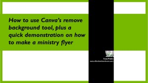 How to Use Canva to remove a background and create a ministry flyer