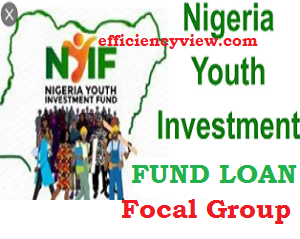 Focal Group on the newly approved Nigeria Youth Investment Fund (NYIF) by Federal Government latest news