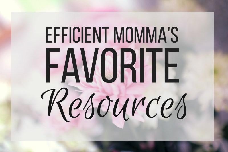 efficient Momma's Favorite Resources