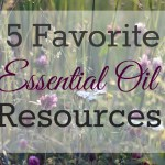 5 Favorite Essential Oil Resources