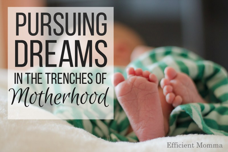 Pursuing Dreams in the Trenches of Motherhood