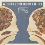Bombay Bicycle Club_ A Different Kind Of Fix